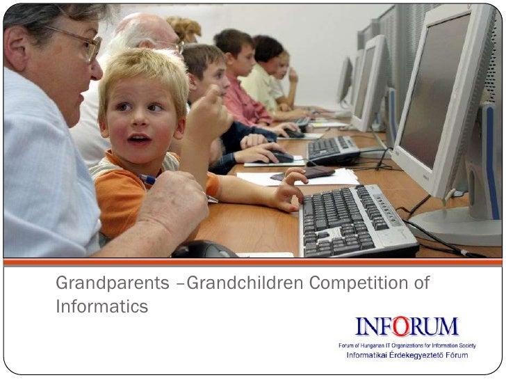 Grandparents –Grandchildren Competition ofInformatics