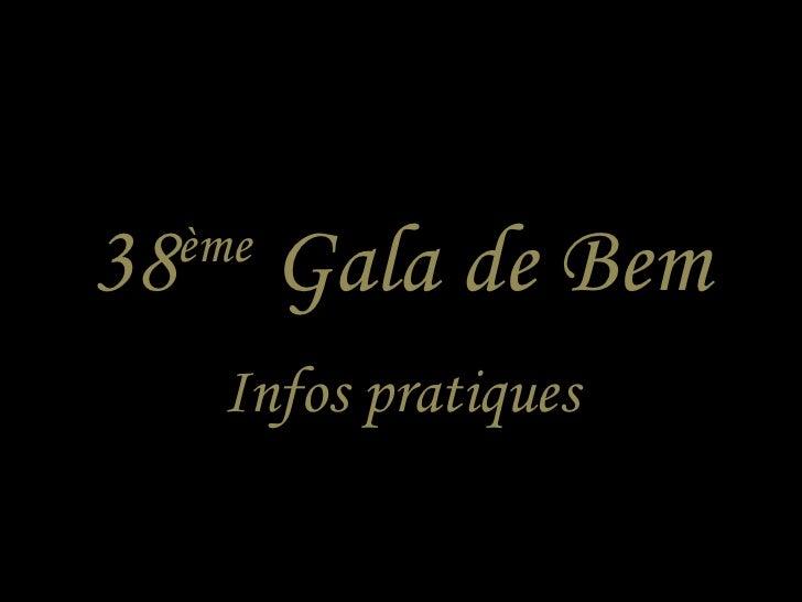 38 ème  Gala de Bem Infos pratiques