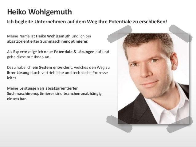 Heiko Wohlgemuth  Ich begleite Unternehmen auf dem Weg Ihre Potentiale zu erschließen!  Meine Name ist Heiko Wohlgemuth un...