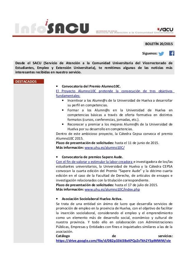 BOLETÍN 20/2015 Síguenos: Desde el SACU (Servicio de Atención a la Comunidad Universitaria del Vicerrectorado de Estudiant...