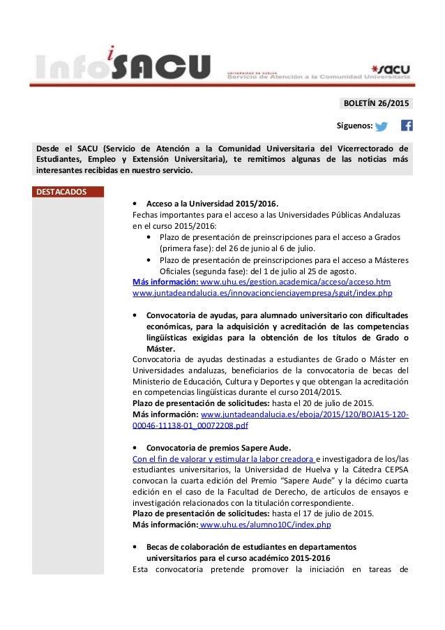 BOLETÍN 26/2015 Síguenos: Desde el SACU (Servicio de Atención a la Comunidad Universitaria del Vicerrectorado de Estudiant...
