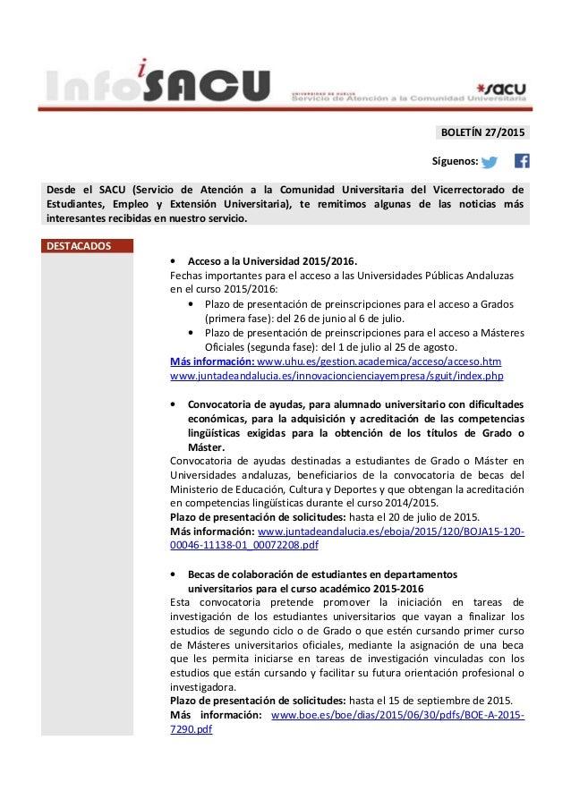 BOLETÍN 27/2015 Síguenos: Desde el SACU (Servicio de Atención a la Comunidad Universitaria del Vicerrectorado de Estudiant...