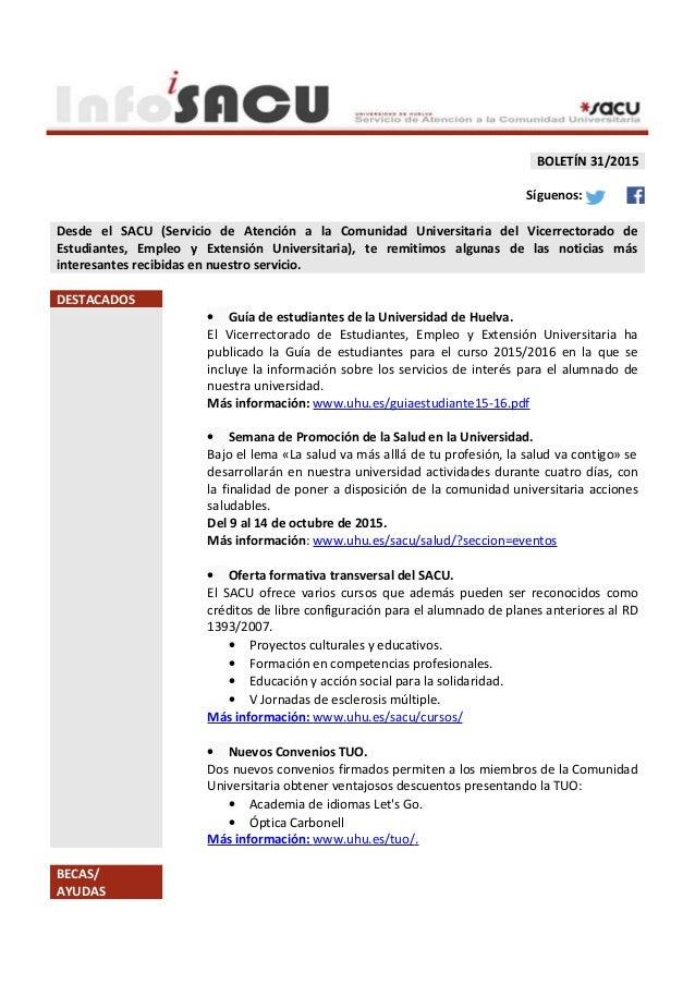 BOLETÍN 31/2015 Síguenos: Desde el SACU (Servicio de Atención a la Comunidad Universitaria del Vicerrectorado de Estudiant...