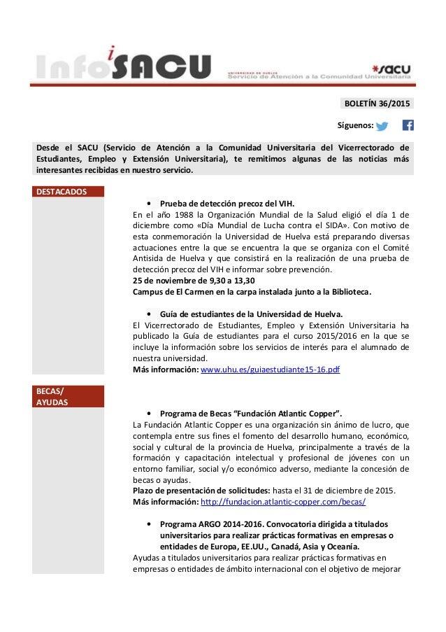BOLETÍN 36/2015 Síguenos: Desde el SACU (Servicio de Atención a la Comunidad Universitaria del Vicerrectorado de Estudiant...