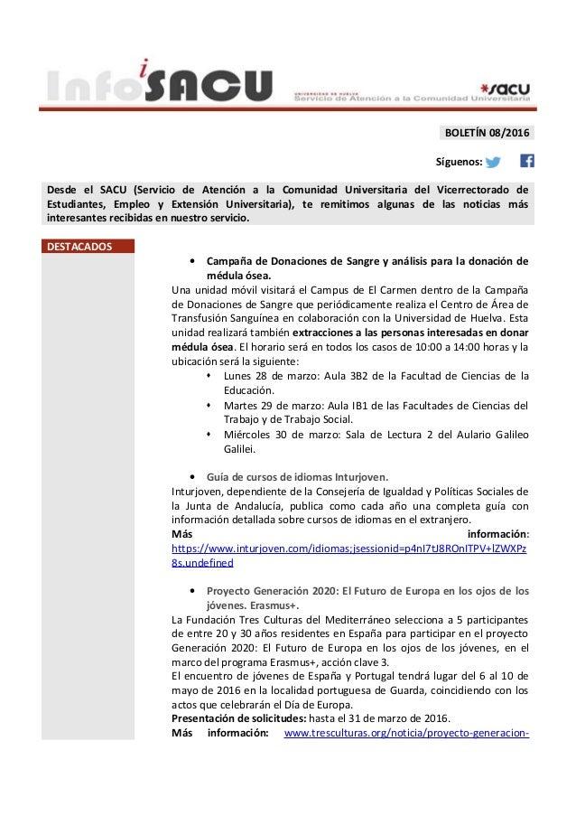 BOLETÍN 08/2016 Síguenos: Desde el SACU (Servicio de Atención a la Comunidad Universitaria del Vicerrectorado de Estudiant...