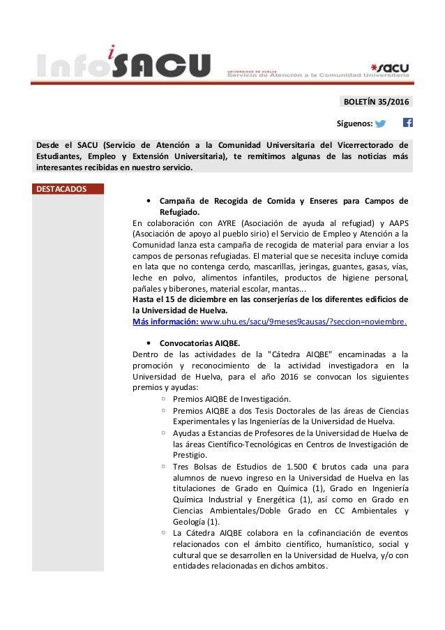 BOLETÍN 35/2016 Síguenos: Desde el SACU (Servicio de Atención a la Comunidad Universitaria del Vicerrectorado de Estudiant...