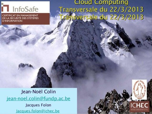 Cloud Computing                         Transversale du 22/3/2013                         Transversale du 22/3/2013      J...