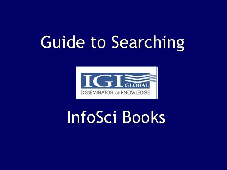 InfoSci Books Guide to Searching