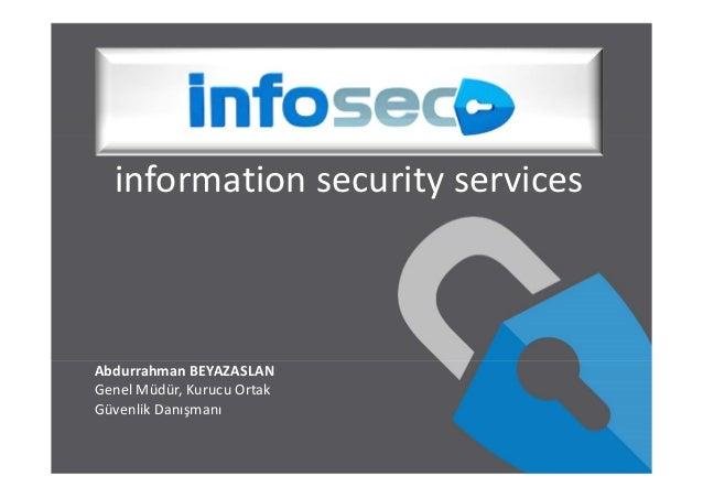 informationsecurityservices AbdurrahmanBEYAZASLAN Genel Müdür,Kurucu Ortak GüvenlikDanışmanı