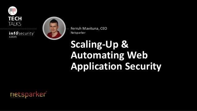 Ferruh Mavituna, CEO Scaling-Up & Automating Web Application Security Netsparker