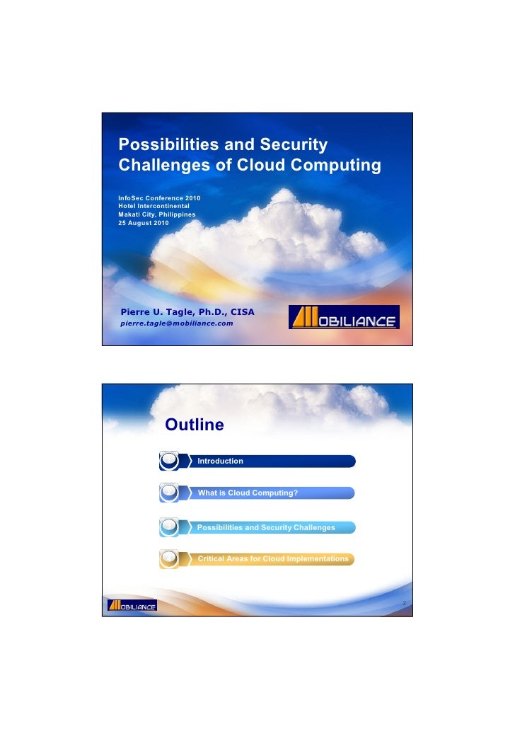 Possibilities and SecurityChallenges of Cloud ComputingInfoSec Conference 2010Hotel IntercontinentalMakati City, Philippin...