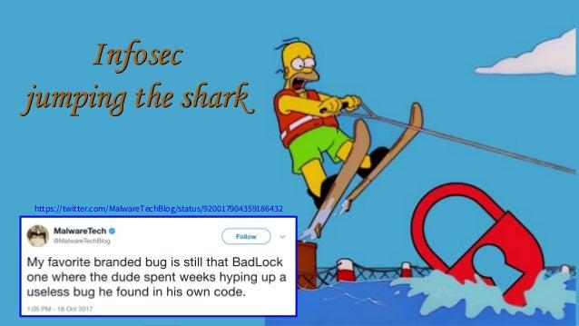 Infosec jumping the shark Infosec jumping the shark https://twitter.com/MalwareTechBlog/status/920017904359186432