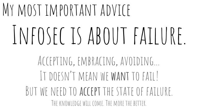Infosec is about failure. Accepting, embracing, avoiding… It doesn't mean we want to fail! But we need to accept the state...