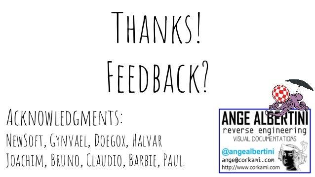 Acknowledgments: NewSoft, Gynvael, Doegox, Halvar Joachim, Bruno, Claudio, Barbie, Paul. Thanks! Feedback?