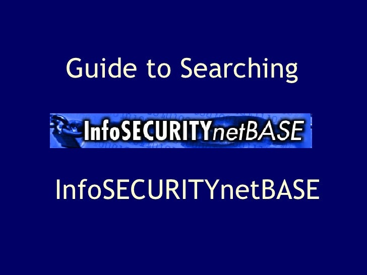 InfoSECURITYnetBASE Guide to Searching