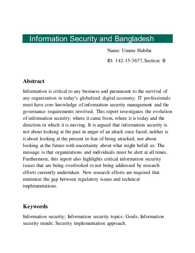 Information Security and Bangladesh Name: Umme Habiba ID: 142-15-3677,Section: B Abstract Information is critical to any b...