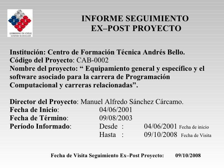 """Institución: Centro de Formación Técnica Andrés Bello. Código del Proyecto : CAB-0002 Nombre del proyecto: """" Equipamiento ..."""