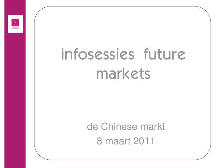 infosessies future     markets   de Chinese markt     8 maart 2011