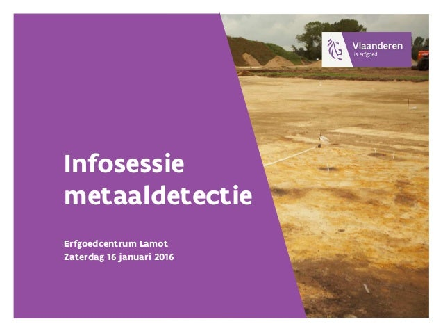 Infosessie metaaldetectie Erfgoedcentrum Lamot Zaterdag 16 januari 2016