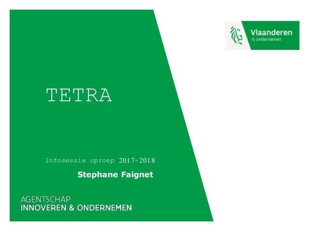 TETRA Infosessie oproep 2017-2018 Stephane Faignet