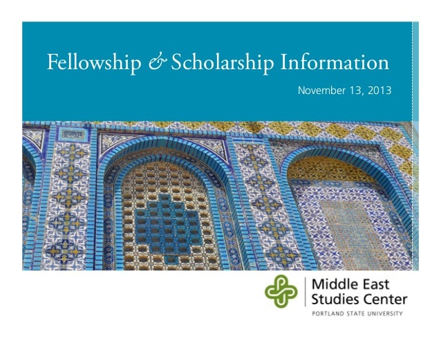 Fellowship & Scholarship Information November 13, 2013