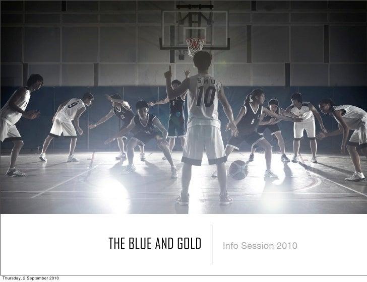 THE BLUE AND GOLD   Info Session 2010   Thursday, 2 September 2010