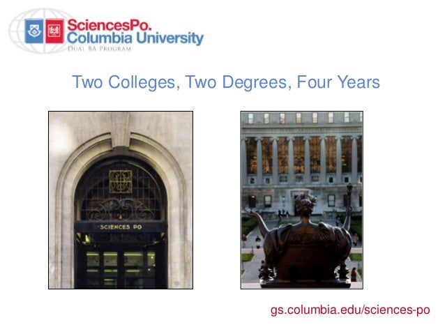 Two Colleges, Two Degrees, Four Years  gs.columbia.edu/sciences-po