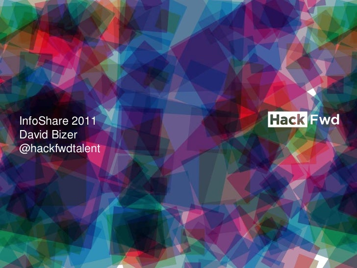 InfoShare 2011David Bizer@hackfwdtalent<br />