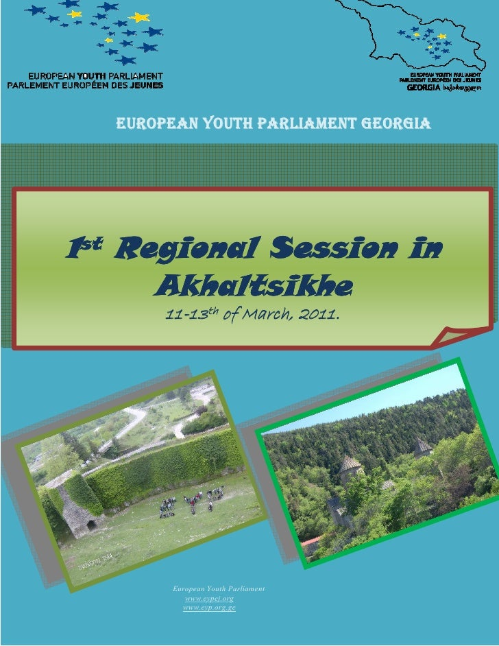 EUROPEAN YOUTH PARLIAMENT GEORGIA1st Regional Session in      Akhaltsikhe        11-        March,        11-13th of March...