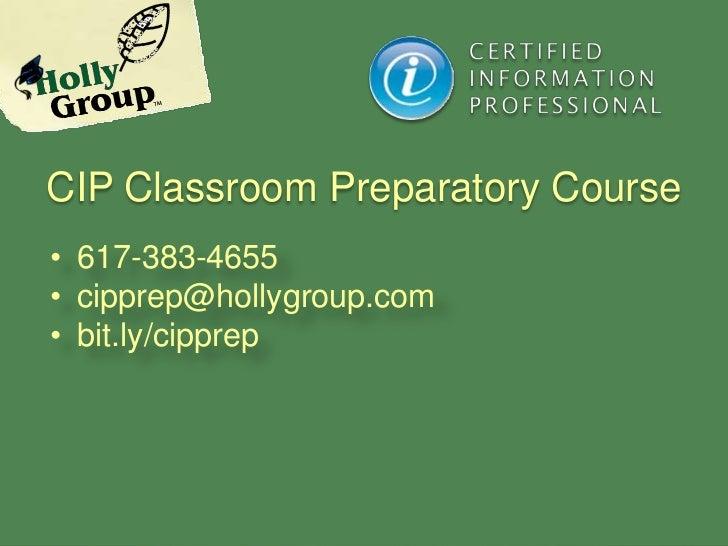 CIP Classroom Preparatory Course• 617-383-4655• cipprep@hollygroup.com• bit.ly/cipprep