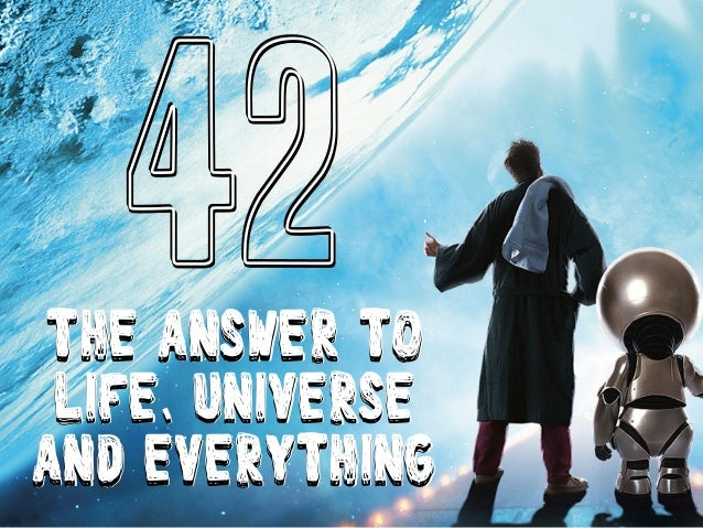 Image result for the answer to everything is 42 quote
