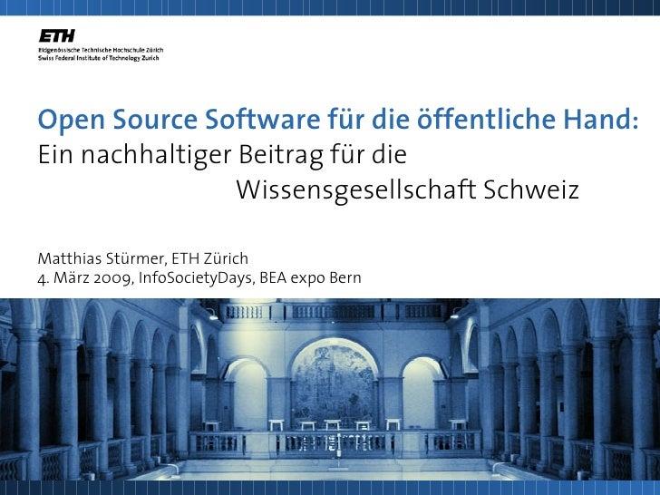 Open Source Software für die öffentliche Hand: Ein nachhaltiger Beitrag für die                  Wissensgesellschaft Schwe...