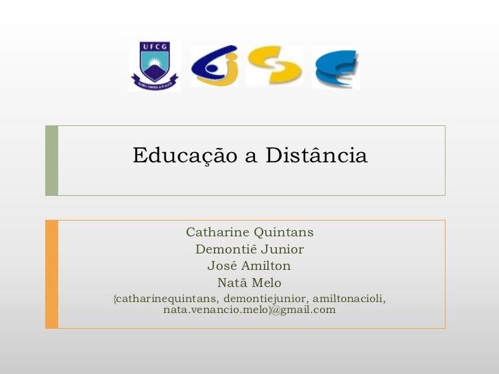 Educação a Distância             Catharine Quintans              Demontiê Junior                José Amilton              ...