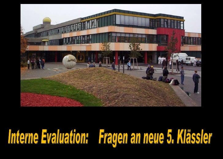 Interne Evaluation:  Fragen an neue 5. Klässler