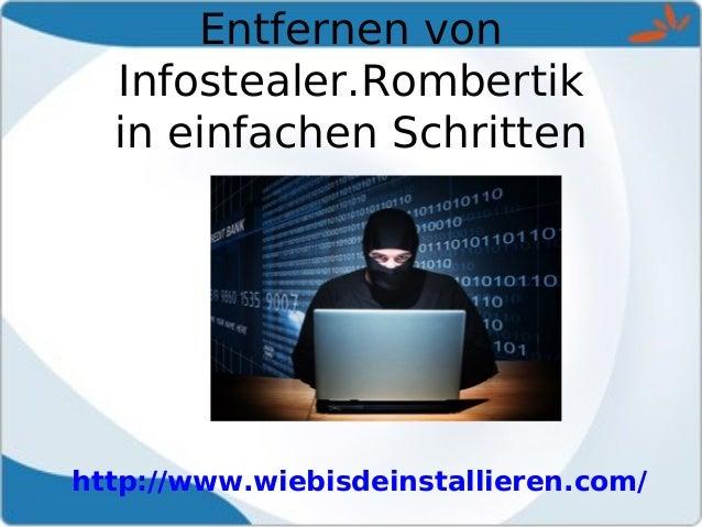 Entfernen von Infostealer.Rombertik in einfachen Schritten http://www.wiebisdeinstallieren.com/