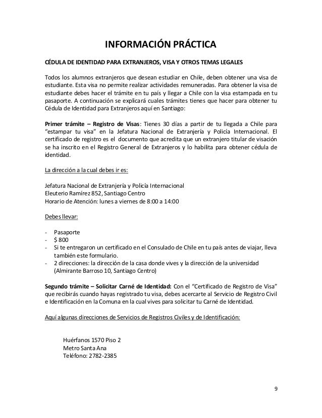 9 INFORMACIÓN PRÁCTICA CÉDULA DE IDENTIDAD PARA EXTRANJEROS, VISA Y OTROS TEMAS LEGALES Todos los alumnos extranjeros que ...