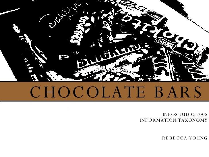 CHOCOLATE BARS INFOSTUDIO 2008 INFORMATION TAXONOMY REBECCA YOUNG
