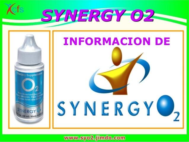 SYNERGY O2 INFORMACION DE