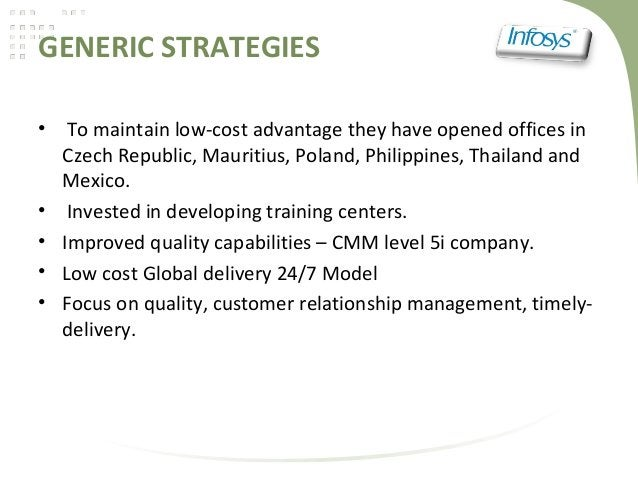 GENERIC STRATEGIES• To maintain low-cost advantage they have opened offices inCzech Republic, Mauritius, Poland, Philippin...