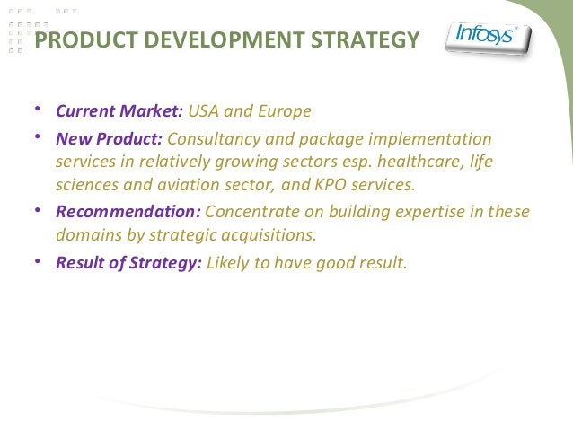 PRODUCT DEVELOPMENT STRATEGY• Current Market: USA and Europe• New Product: Consultancy and package implementationservices ...