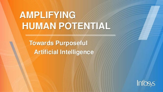 AMPLIFYING HUMAN POTENTIAL Towards Purposeful Artificial Intelligence