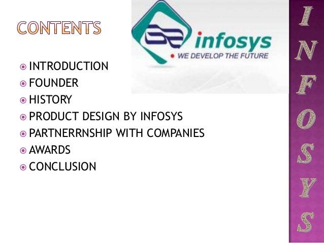 INTRODUCTION  FOUNDER  HISTORY  PRODUCT DESIGN BY INFOSYS  PARTNERRNSHIP WITH COMPANIES  AWARDS  CONCLUSION