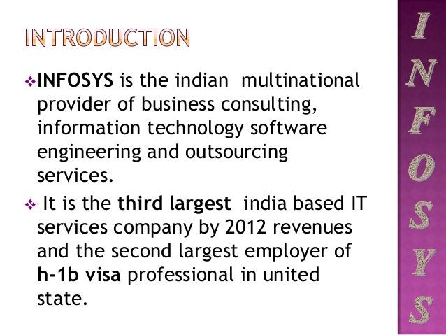 INFOSYS is the indian multinational provider of business consulting, information technology software engineering and outs...