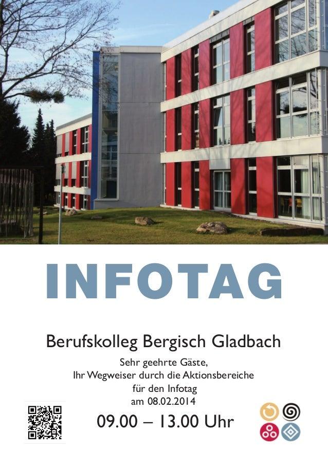 INFOTAG Berufskolleg Bergisch Gladbach Sehr geehrte Gäste, Ihr Wegweiser durch die Aktionsbereiche für den Infotag am 08.0...