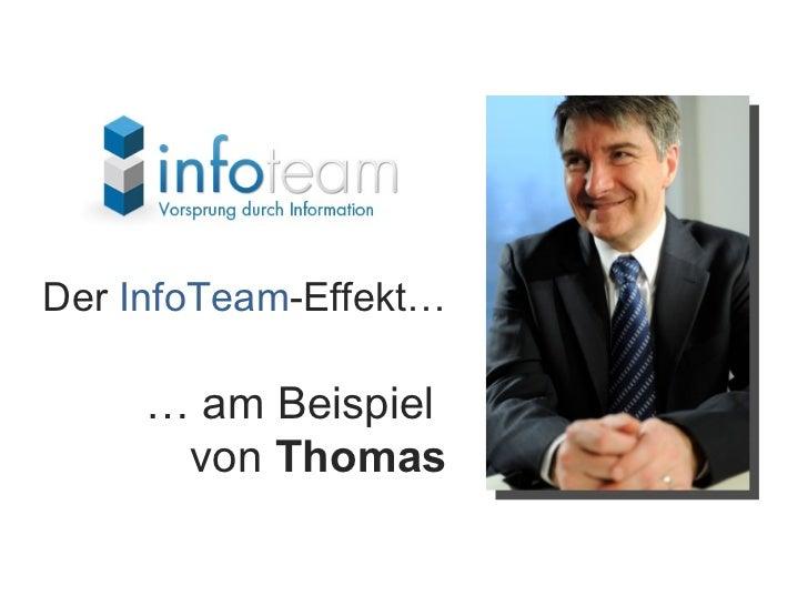 Der InfoTeam-Effekt…       … am Beispiel       von Thomas