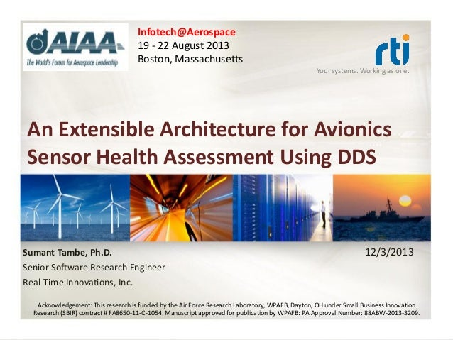 Infotech@Aerospace 19 - 22 August 2013 Boston, Massachusetts Your systems. Working as one.  An Extensible Architecture for...