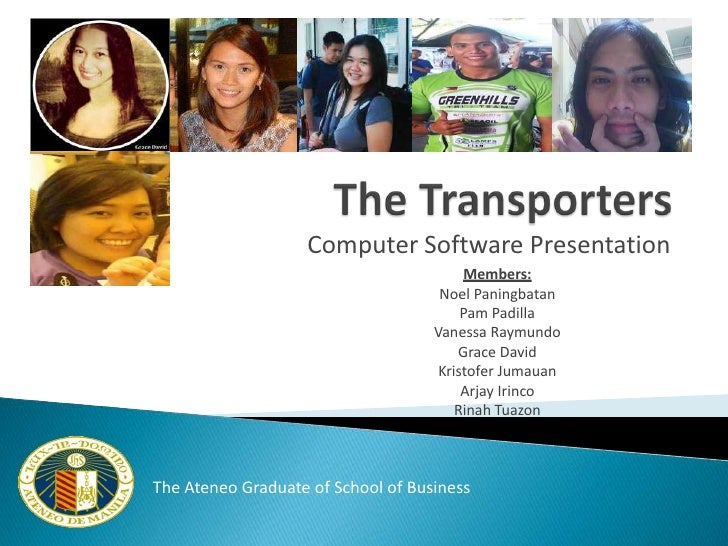 Computer Software Presentation                                         Members:                                     Noel P...