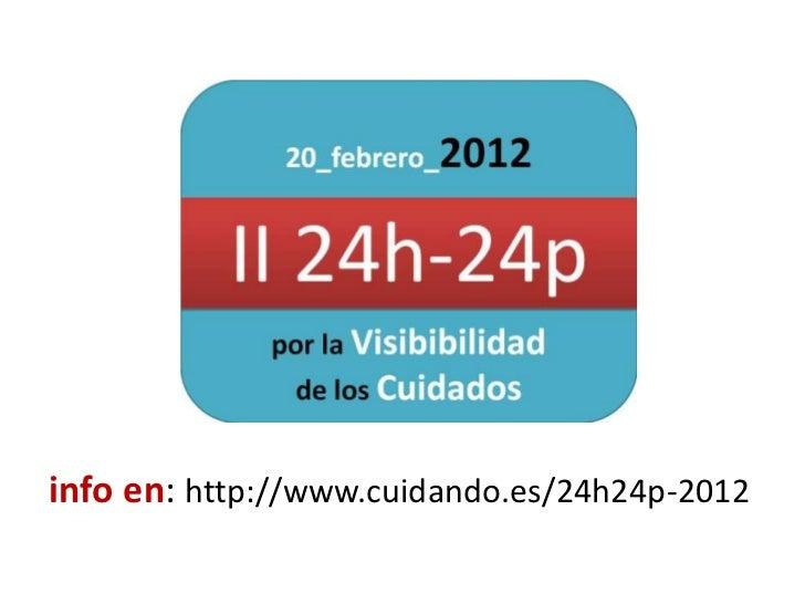 info en: http://www.cuidando.es/24h24p-2012
