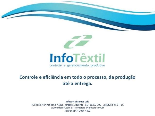 Infosoft Sistemas Ltda Rua João Planincheck, nº 1815, Jaraguá Esquerdo - CEP 89253-105 – Jaraguá do Sul – SC www.infosoft....