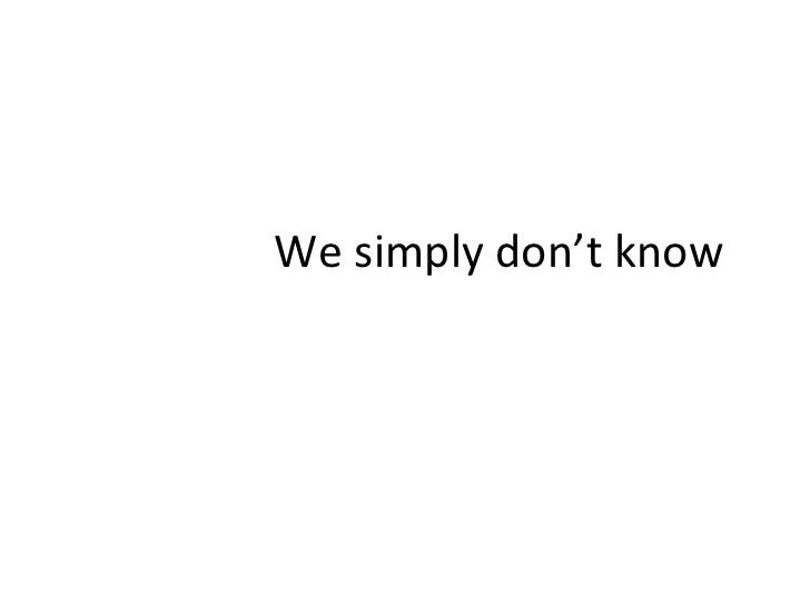 We simply don't know